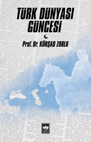 Ötüken Kitap | Türk Dünyası Güncesi Kürşad Zorlu