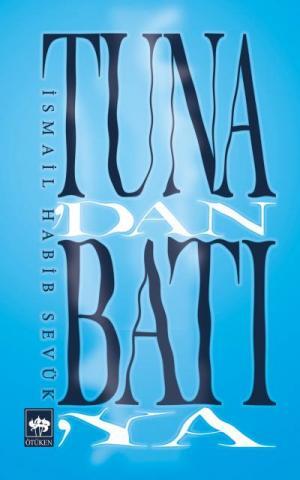 Ötüken Kitap | Tuna'dan Batı'ya İsmail Habib Sevük