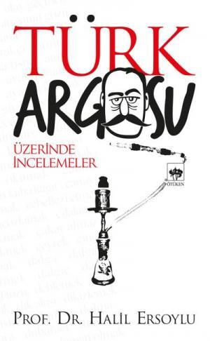 Ötüken Kitap | Türk Argosu Üzerinde İncelemeler Halil Ersoylu