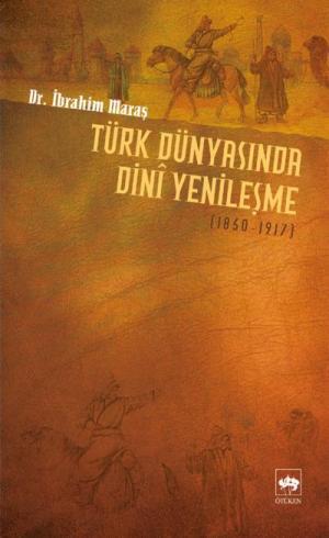 Ötüken Kitap | Türk Dünyasında Dini Yenileşme İbrahim Maraş