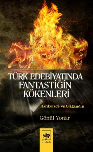 Ötüken Kitap | Türk Edebiyatında Fantastiğin Kökenleri Gönül Yonar