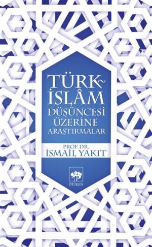 Türk - İslam Düşüncesi Üzerine Araştırmalar