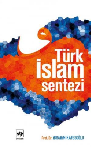 Ötüken Kitap | Türk İslam Sentezi İbrahim Kafesoğlu