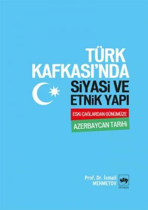Türk Kafkası'nda Siyasi ve Etnik Yapı