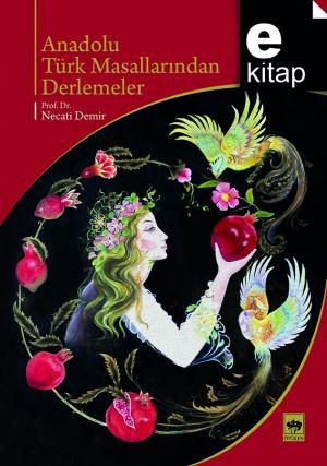 Anadolu Türk Masallarından Derlemeler / e-kitap