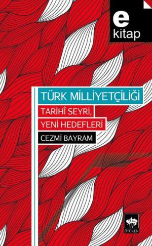 Türk Milliyetçiliği Tarihi Seyfi, Yeni Hedefleri / e-kitap