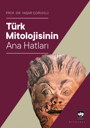 Ötüken Kitap | Türk Mitolojisinin Ana Hatları Yaşar Çoruhlu