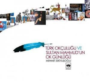 Ötüken Kitap | Türk Okçuluğu ve Sultan Mahmud'un Ok Günlüğü Mehmet Zek