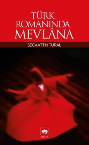 Türk Romanında Mevlana