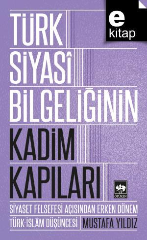 Türk Siyasi Bilgeliğinin Kadim Kapıları / e-kitap