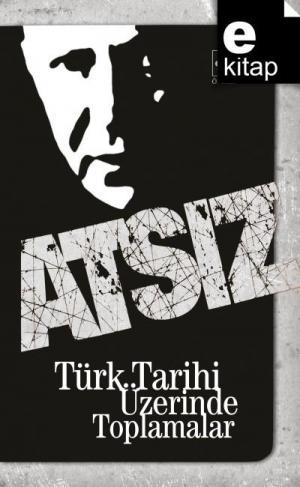 Türk Tarihi Üzerinde Toplamalar / e-kitap