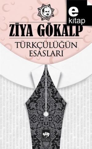 Türkçülüğün Esasları / e-kitap