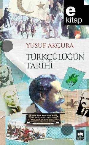 Türkçülüğün Tarihi / e-kitap