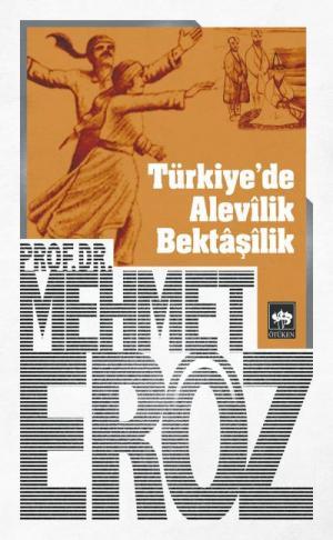 Ötüken Kitap | Türkiye'de Alevilik Bektaşilik Mehmet Eröz