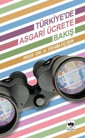 Ötüken Kitap | Türkiye'de Asgari Ücrete Bakış H. Fehim Üçışık