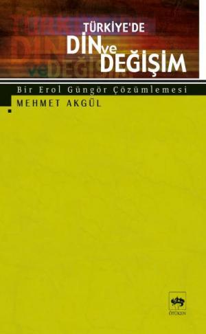 Ötüken Kitap | Türkiye'de Din ve Değişim Mehmet Akgül