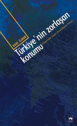 Ötüken Kitap | Türkiye'nin Zorlaşan Konumu Suat İlhan