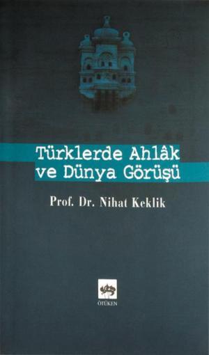 Ötüken Kitap | Türklerde Ahlak ve Dünya Görüşü Nihat Keklik