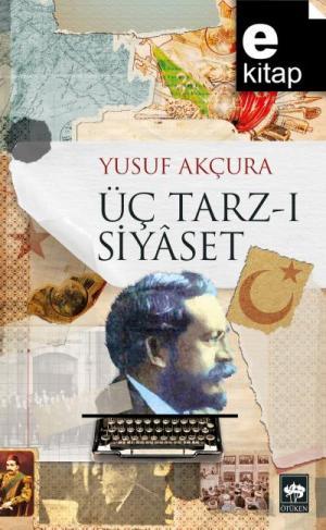 Üç Tarz-ı Siyaset / e-kitap