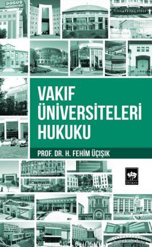 Ötüken Kitap | Vakıf Üniversiteleri Hukuku H. Fehim Üçışık