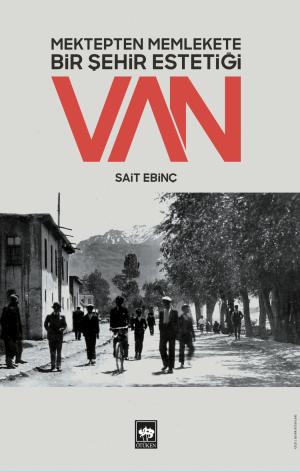 Ötüken Kitap | Mektepten Memlekete Bir Şehir Estetiği Van Sait Ebinç