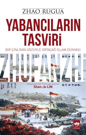 Ötüken Kitap | Yabancıların Tasviri Zhao Rugua