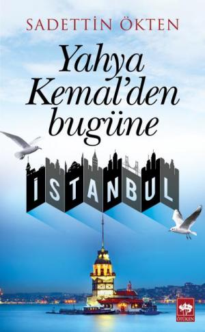 Yahya Kemal'den Bugüne İstanbul