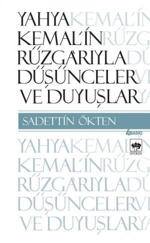 Ötüken Kitap | Yahya Kemal'in Rüzgarıyla Sadettin Ökten