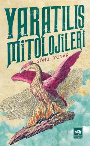 Ötüken Kitap | Yaratılış Mitolojileri Gönül Yonar