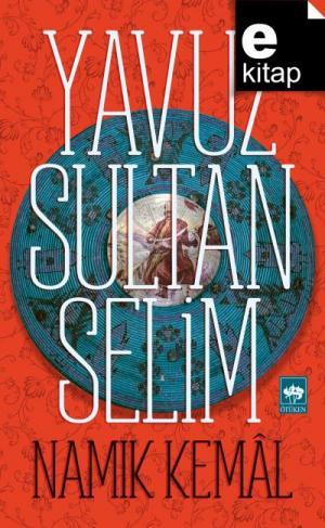 Ötüken Kitap | Yavuz Sultan Selim Namık Kemal