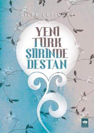 Ötüken Kitap | Yeni Türk Şiirinde Destan Dilek Çetindaş
