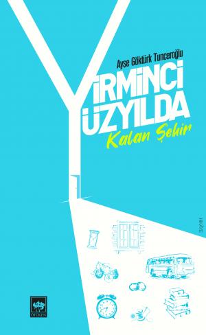 Ötüken Kitap | Yirminci Yüzyılda Kalan Şehir Ayşe Göktürk Tunceroğlu