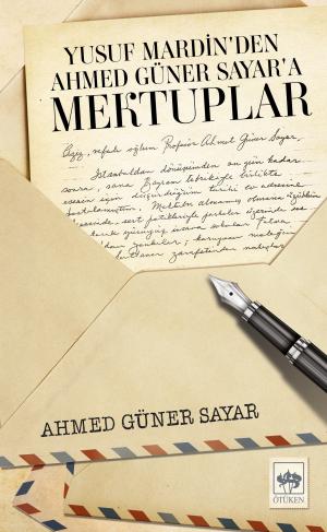 Ötüken Kitap | Yusuf Mardin'den Ahmet Güner Sayar'a Mektuplar Ahmed Gü