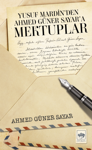 Yusuf Mardin'den Ahmet Güner Sayar'a Mektuplar