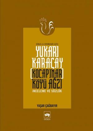 Ötüken Kitap | Yukarı Karaçay [Kocapınar] Köyü Ağzı Yaşar Çağbayır