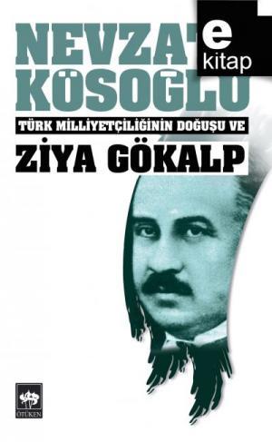 Türk Milliyetçiliğinin Doğuşu ve Ziya Gökalp / e-kitap