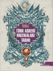 Türk Askeri Müzikalarının Tarihi