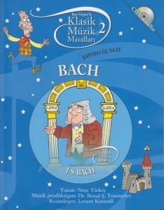 Bach– Şatoda Üç Saat: Klasik Müzik Masalları 2 (CD'li)