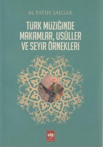 Türk Müziğinde Makamlar, Usuller ve Seyir Örnekleri