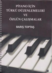 Piyano İçin Türkü Düzenlemeleri ve Özgün Çalışmalar