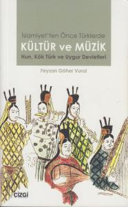 İslamiyet'ten Önce Türklerde Kültür ve Müzik