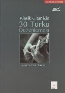 Klasik Gitar için 30 Türkü Düzenlemesi