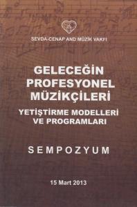 Geleceğin Profesyonel Müzikçileri Yetiştirme Modelleri ve Programları Sempozyum