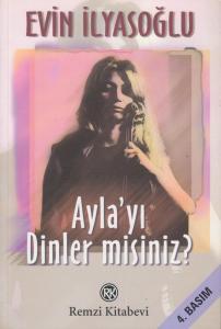 Ayla'yı Dinler misiniz?