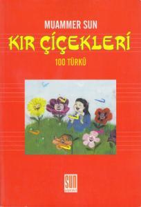 Kır Çiçekleri (100 Türkü)