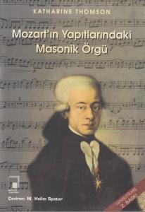 Mozart'ın Yapıtlarındaki Masonik Örgü