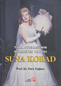 Türk Operası'nın Sönmeyen Yıldızı Suna Korad