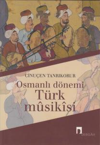Osmanlı Dönemi Türk Mûsikîsi