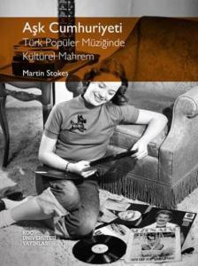 Aşk Cumhuriyeti - Türk Popüler Müziğinde Kültürel Mahrem