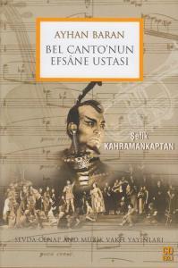 Ayhan Baran Bel Canto'nun Efsane Ustası